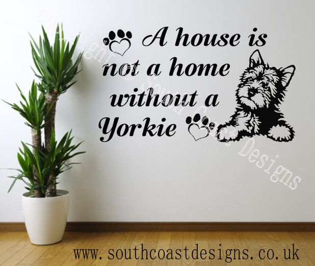House Is Not A Home Without A Yorkie Yorkshire Terrier Wall Sticker