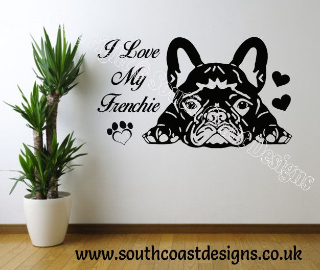 i love my frenchie french bulldog wall sticker